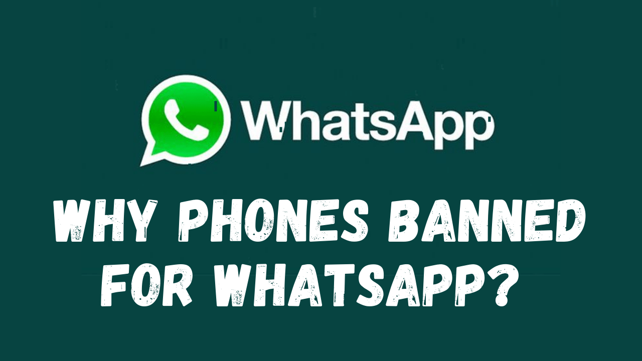 Phones Banned For Whatsapp