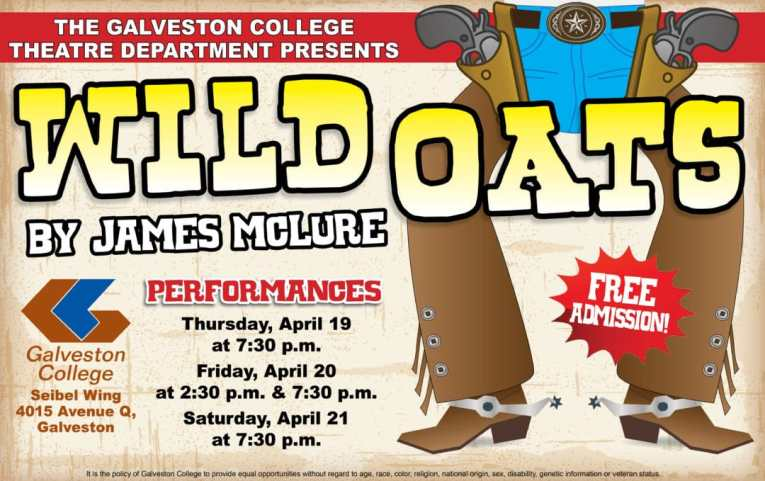 """The Galveston College Theatre Department will present the western comedy, """"Wild Oats,"""" on Thursday, April 19, at 7:30 p.m., Friday, April 20, at 2:30 p.m. and 7:30 p.m. and Saturday, April 21, at 7:30 p.m. in the Abe and Annie Seibel Foundation Wing on the Galveston College campus, 4015 Avenue Q, Galveston, Texas."""