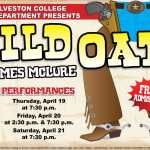 "The Galveston College Theatre Department will present the western comedy, ""Wild Oats,"" on Thursday, April 19, at 7:30 p.m., Friday, April 20, at 2:30 p.m. and 7:30 p.m. and Saturday, April 21, at 7:30 p.m. in the Abe and Annie Seibel Foundation Wing on the Galveston College campus, 4015 Avenue Q, Galveston, Texas."