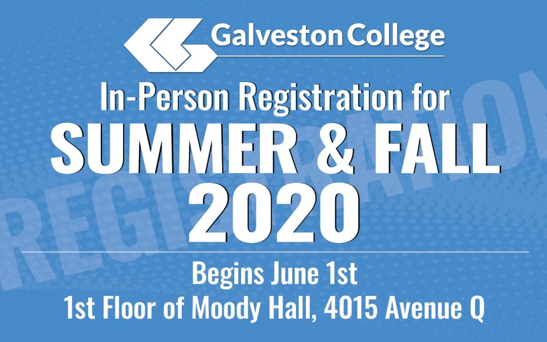 In-person registration for summer and fall 2020 is June 1 to 11