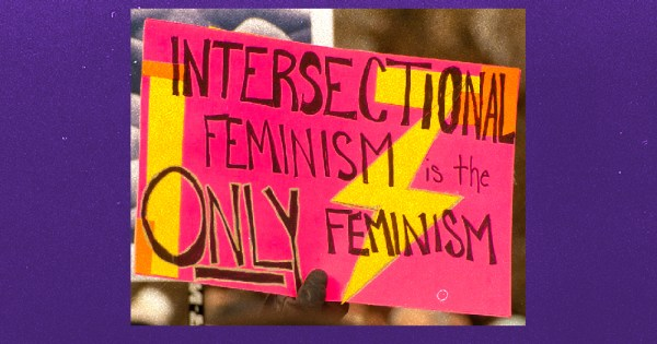 International Women's Day 2021: Bright placard reading Intersectional feminism is the only feminism