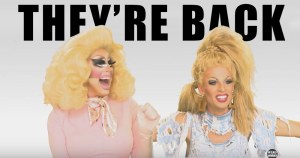 Trixie Mattel and Katya Zamolodchakova from The Trixie & Katya show with the words they're back written behind them