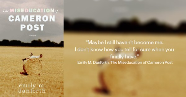 Book cover and excerpt from The Miseducation of Cameron Post