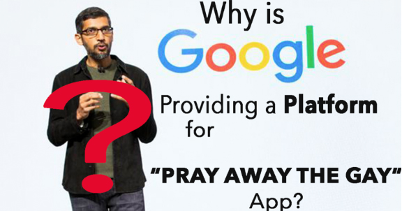 """The image from the petition that reads """"Why is Google providing a platform for 'Pray Away the Gay"""" App?"""""""
