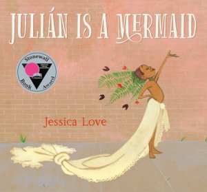 LGBT+ children's books for World Book Day: Julián Is A Mermaid