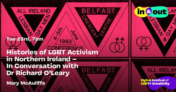 Histories of LGBT+ activism in NI Poster for In and Out Pride week