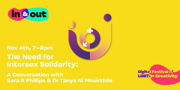The Need for Intersex Solidarity: A Conversation with Sara Phillips & Dr Tanya Ní Mhuirthile
