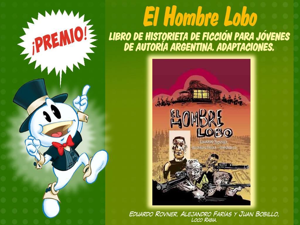 Libro de historieta de ficción para jóvenes de autoría argentina-adaptaciones-el hombre lobo - rovner, farias y bobillo-loco rabia