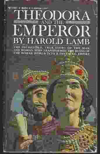 Theodora and the Emperor - Harold Lamb