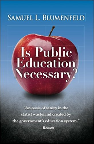 Is Public Education Necessary? - Samuel L. Blumenfeld