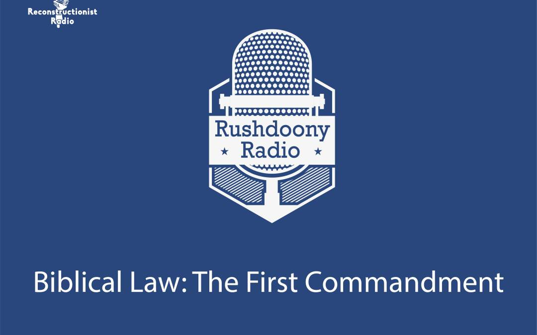 Biblical Law: The First Commandment