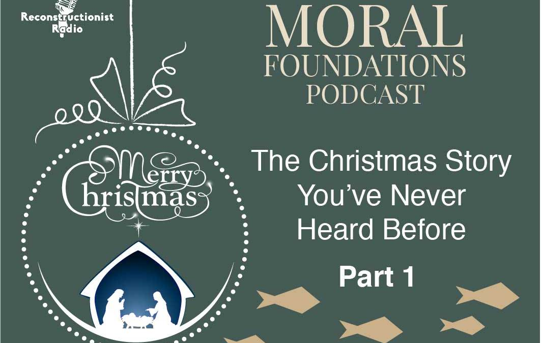 Part 1 – The Christmas Story You've Never Heard Before