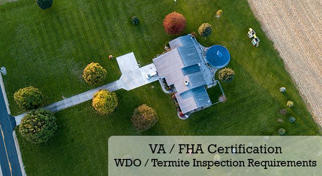 VA / FHA Certified WDO / Termite Inspection Requirements