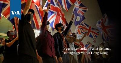 Inggris Luncurkan Paket Selamat Datang bagi Warga Hong Kong