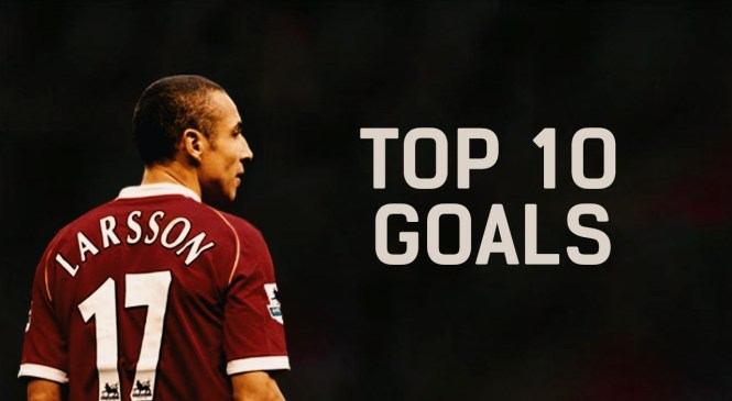 Henrik Larsson ᴴᴰ ● Top 10 Goals for club career ●