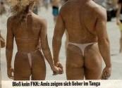 """But no FKK (nudity): Americans prefer to show themselves in a thong."""