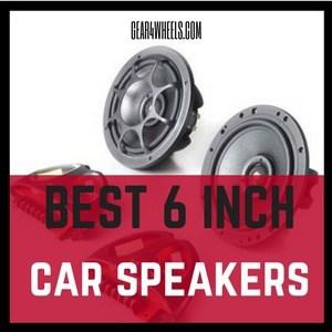 Best 6 inch car speakers 2017