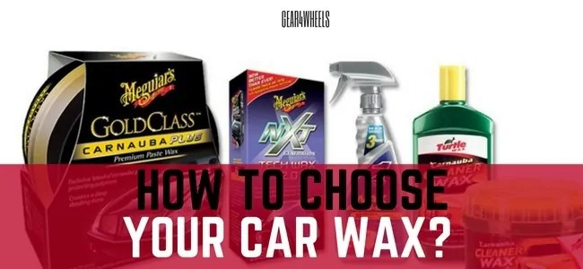 How to choose your car wax-