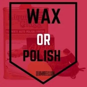 WAX OR POLISH first