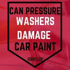 Can pressure washer damage car paint