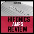 Hifonics amps Review