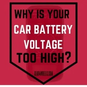 why is your car battery voltage too high