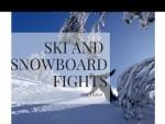 Best Ski and Snowboard Fights