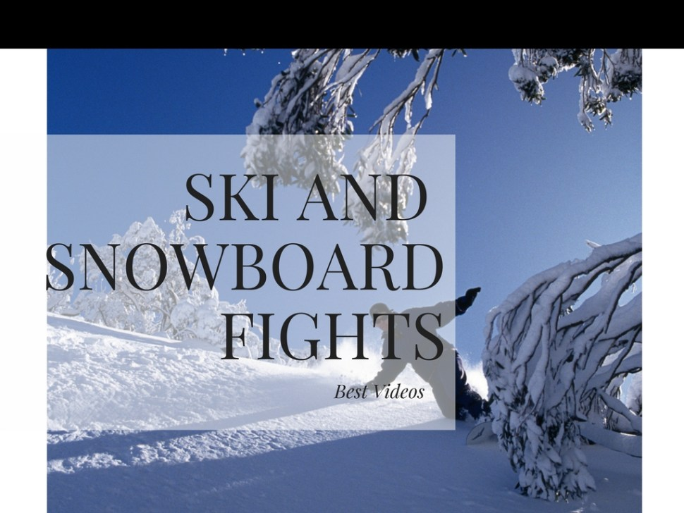 Best Ski and Snowboard Fights