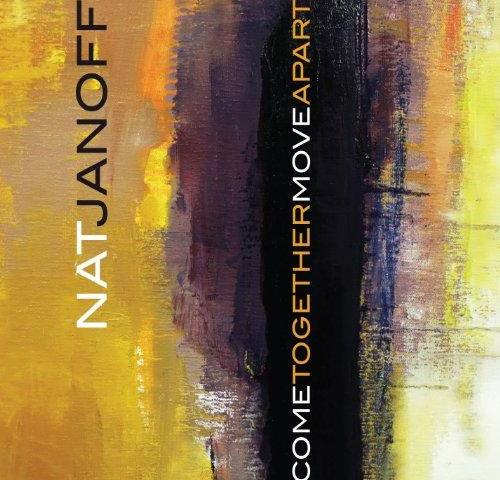 Nat Janoff - Come Together Move Apart