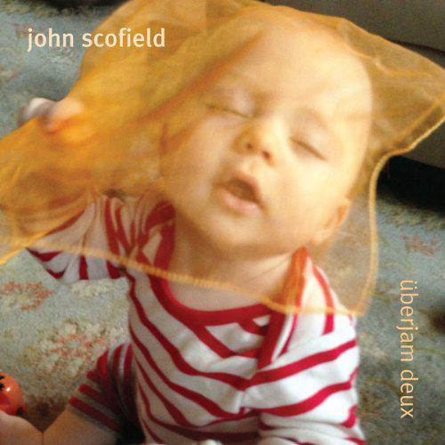 John Scofield's UberJam Deux - Can the Sequel Live Up to the Original?