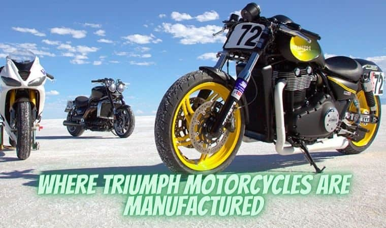 Where Triumph Motorcycles Are Manufactured: