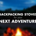10 Backpacking Stoves to Use on Your Next Adventure
