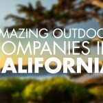 Amazing Outdoor Companies in California