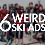 6 Weird Ski Ads
