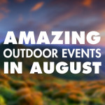 Amazing Outdoor Events in August