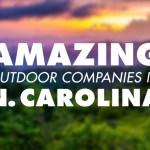 15 Amazing Outdoor Companies in North Carolina