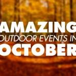 10 Amazing Outdoor Events Happening in October