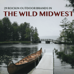 29 Rockin Outdoor Brands in the Midwest