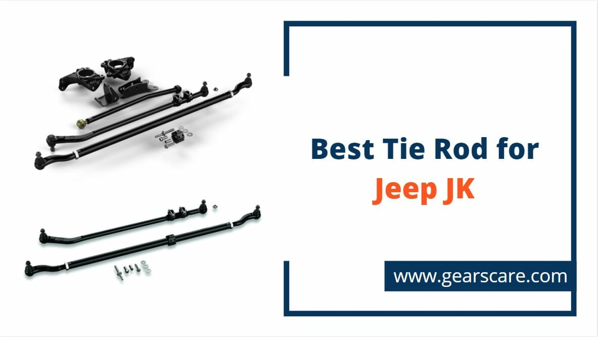 best tie rod for jeep JK