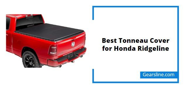 Best Tonneau Cover for Honda Ridgeline