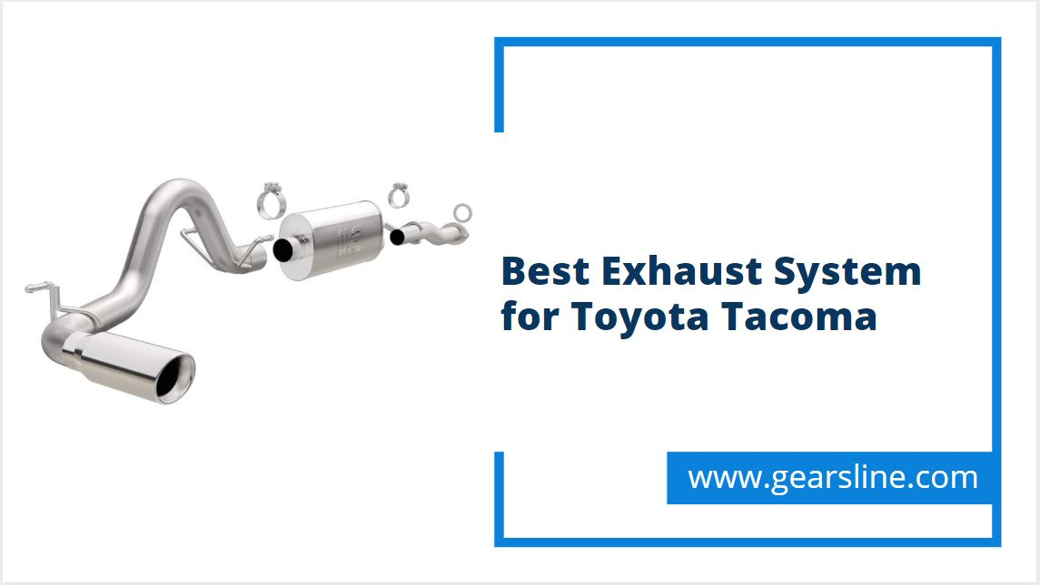 best exhaust system for toyota tacoma
