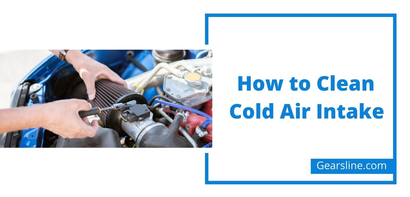How to Clean Cold Air Intake