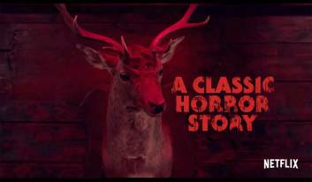 "Netflix Trailer For ""A Classic Horror Story""   Geek Network"