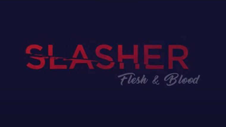 SLASHER FLESH & BLOOD