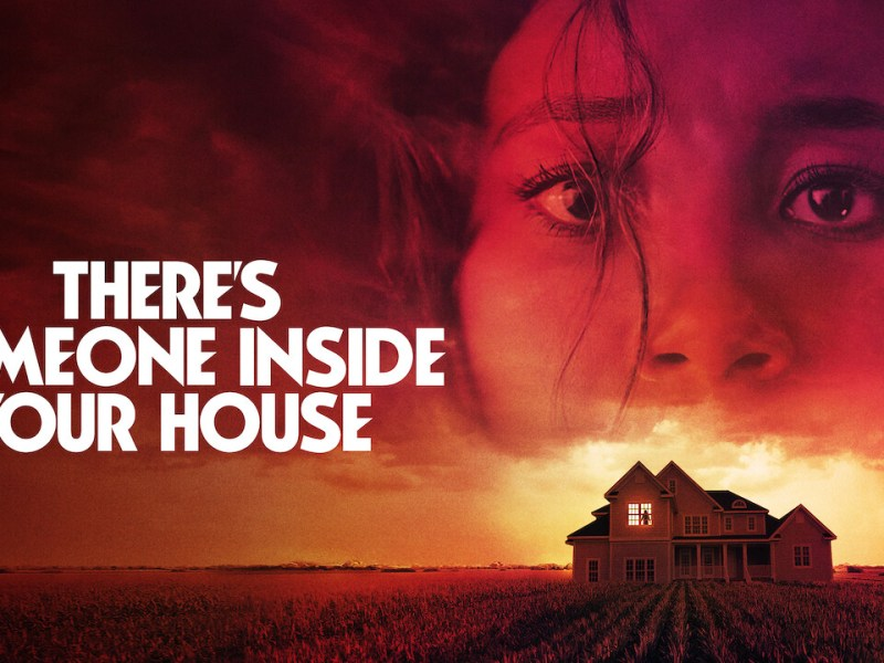 Trailer For The New Netflix Slasher Horror Thriller THERE'S SOMEONE INSIDE YOUR HOUSE
