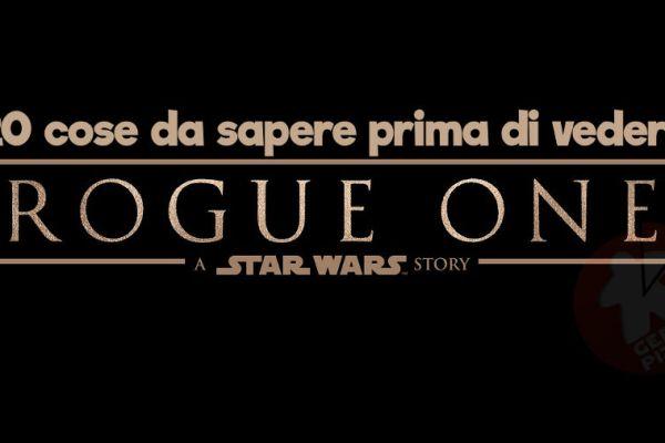 Rogue One: le 20 cose da vedere (o leggere) prima del film