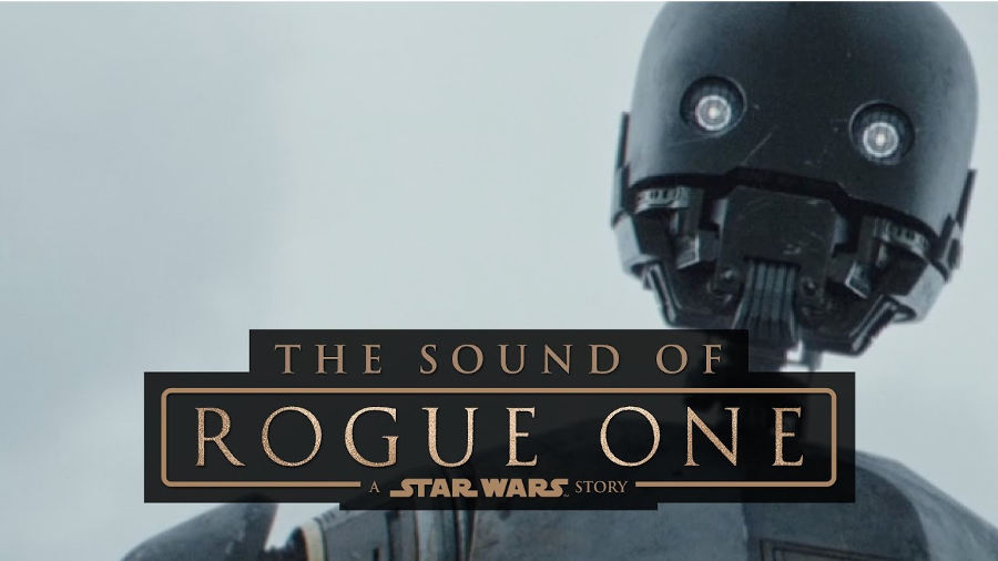 Dietro le quinte: il suono di Rogue One: A Star Wars Story