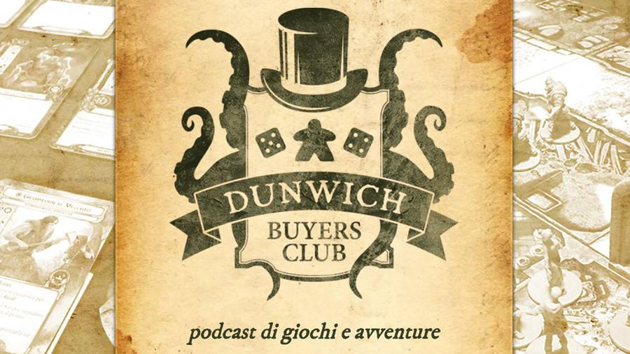 Dunwich Buyers Club – Ep. 31 – Report Lucca Comics & Games 2017