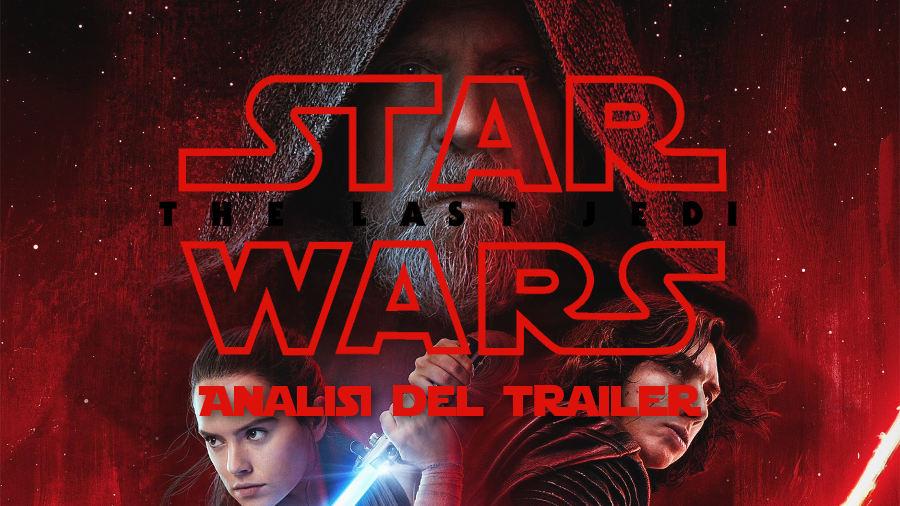 Star Wars – Episodio VIII: Gli ultimi Jedi – Analisi del trailer