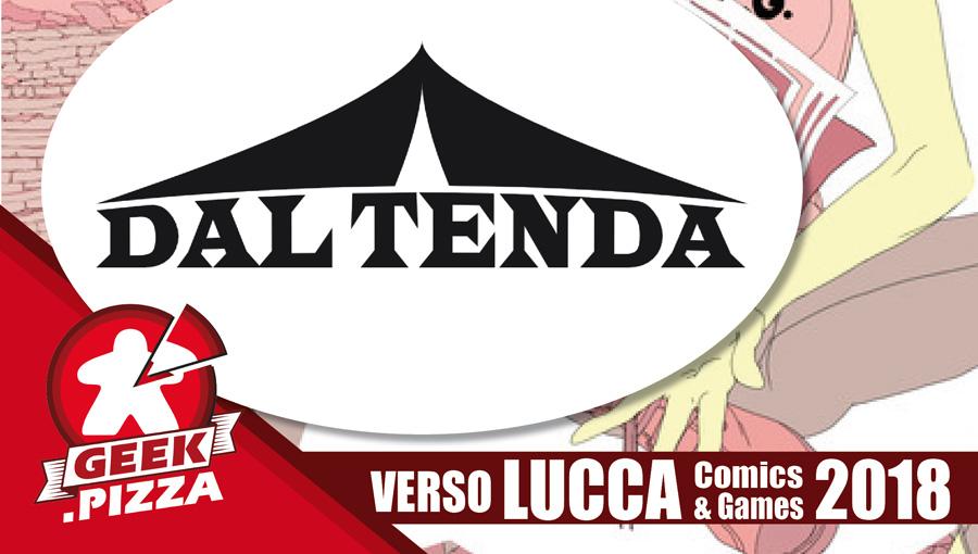 Verso Lucca Comics & Games 2018 – Dal Tenda